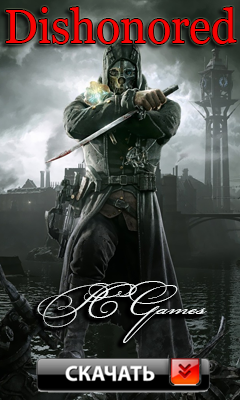 Скачать Dishonored [v 1.4.1 + 4 DLC] (2012) PC